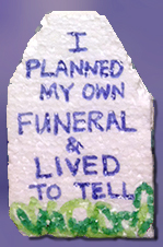 """I'm more terrified by the thought of having a boring funeral"""