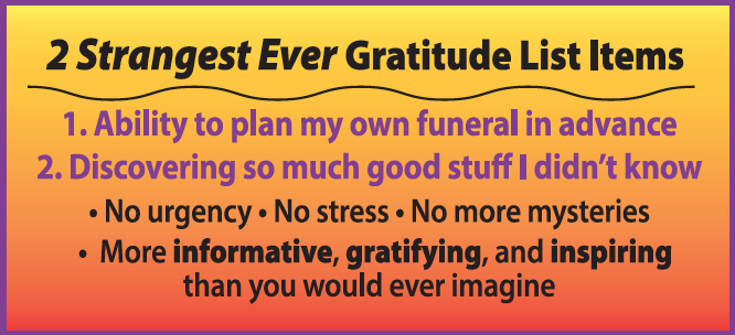 List minute, but top level Unusual Thing to be grateful for