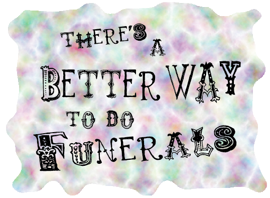 There's a Better Way to Do Funerals