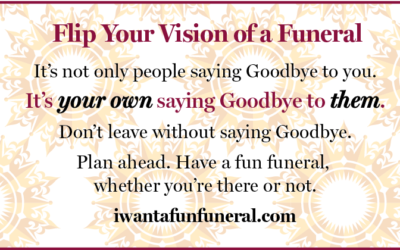 Flip Your Funeral Vision