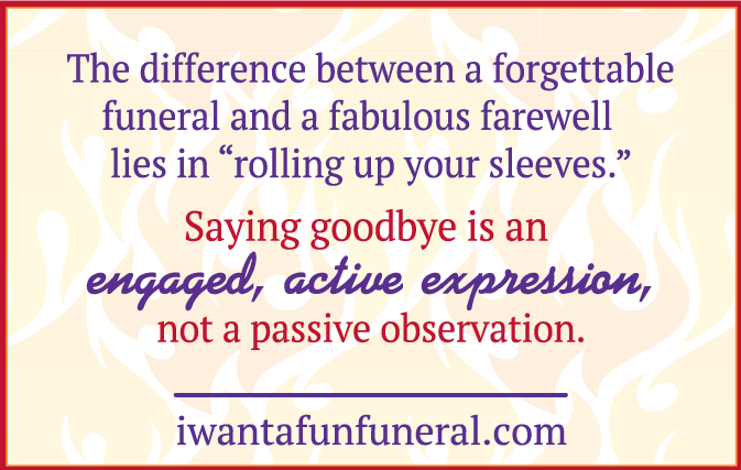 Fun_Funeral_Rolling_Up_Your_Sleeves